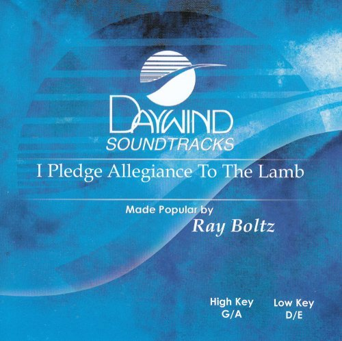 I Pledge Allegiance To The Lamb [Accompaniment/Performance Track] by Made Popular By: Ray Boltz