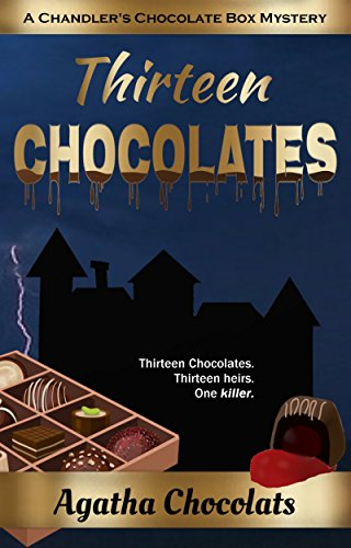 Thirteen Chocolates (A Chandler's Chocolate Box Mystery Book 1)
