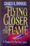 Flying Closer to the Flame, Charles R. Swindoll, Lee Hough, 1579725201