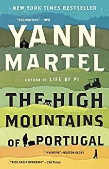 The High Mountains of Portugal: A Novel by [Martel, Yann]