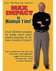Scott Houston [The Piano Guy]'s Max Impact in Minimum Time