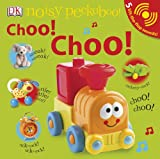 Noisy Peekaboo: Choo! Choo!