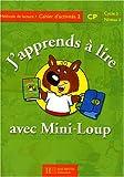 J'apprends à lire avec Mini-Loup, CP. Cahier de lecture numéro 2