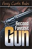 Second Fastest Gun, Bales, Perry Curtis, 1587760355