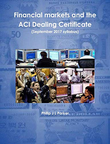 - Financial markets and the ACI Dealing Certificate