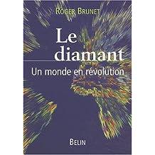 DIAMANT (LE) Un monde en révolution