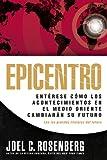Epicentro: Entérese cómo los acontecimientos en el Medio Oriente cambiarán su futuro (Spanish Edition)