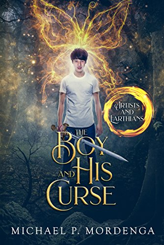 The Boy and His Curse (Book 1) (Artists and Earthians)