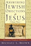 Answering Jewish Objections to Jesus: Messianic