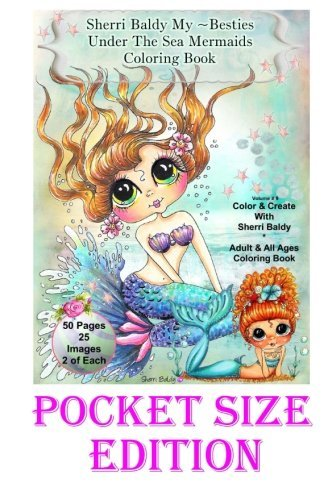 "Download Sherri Baldy My-Besties Under the Sea Pocket size Coloring Book: Pocket sized fun pages 5.25"" x 8"" pdf"
