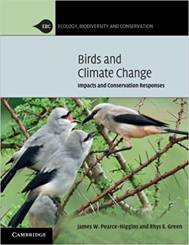 Book Birds and Climate Change: Impacts And Conservation Responses (Ecology, Biodiversity and Conservation) by James W. Pearce-Higgins (2014-06-12)