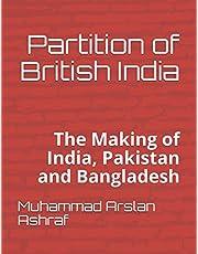 Partition of British India: The Making of India, Pakistan and Bangladesh