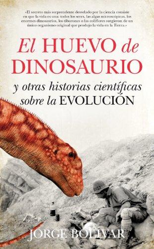 Descargar Libro El Huevo Del Dinosaurio Jorge Bolivar