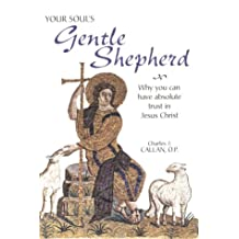 Your Soul's Gentle Shepherd: Why You Can Have Absolute Trust in Jesus Christ