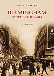 Birmingham Between the Wars (Archive Photographs: Images of England)
