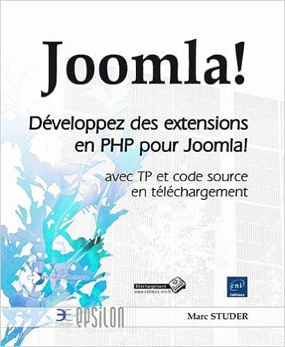 Téléchargez le livre en ligne gratuitement Joomla! - Développez des extensions en PHP pour Joomla! - avec TP et code source en téléchargement 2746089254 PDF