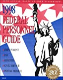 Federal Personnel Guide, 1998 : Employment, Pay, Benefits, Civil Service, Postal Service, Kenneth D. Whitehead, 1881097064