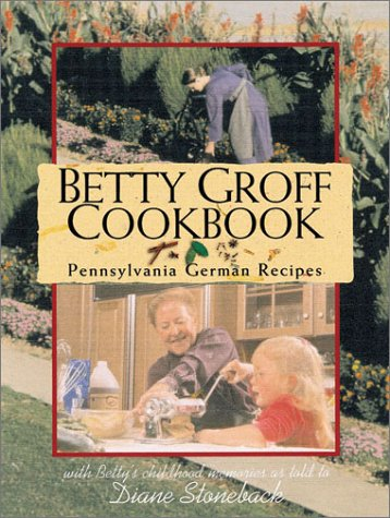 Betty Groff Cookbook by Betty Groff, Diane Williamson Stoneback