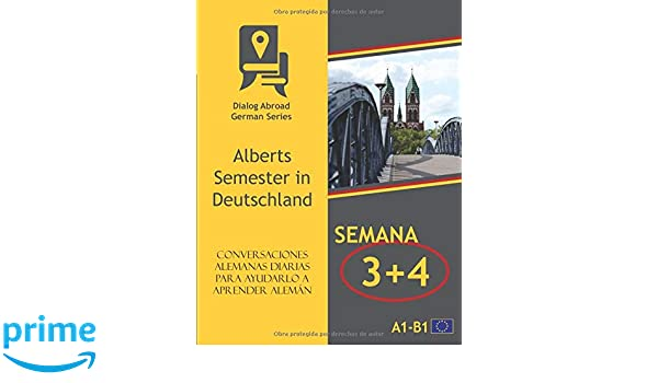 Amazon.com: Conversaciones alemanas diarias para ayudarlo a aprender alemán - Semana 3/Semana 4: Alberts Semester in Deutschland (quincena) (Spanish ...
