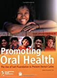 Promoting Oral Health. the Use of Salt Fluoridation to Prevent Dental Caries (PAHO Scientific Publications)