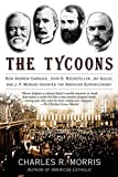 The Tycoons: How Andrew Carnegie, John