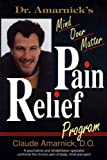 Dr. Amarnick's Mind over Matter Pain Relief Program, Claude Amarnick, 1880539365