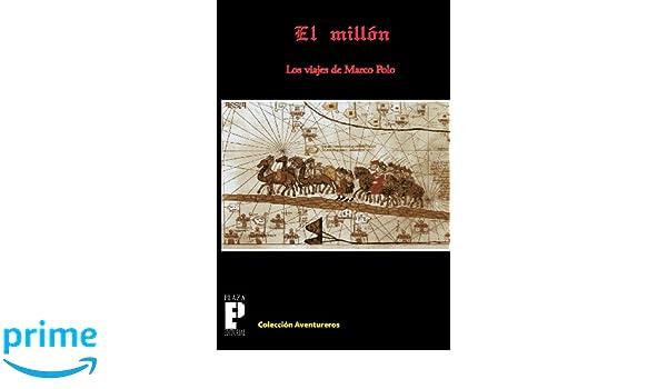 El Millón, los viajes de Marco Polo: Amazon.es: Marco Polo: Libros
