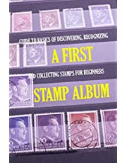 A First Stamp Album: Guide to Basics of Discovering, Recognizing and Collecting Stamps for Beginners: Stamp Album for Kids