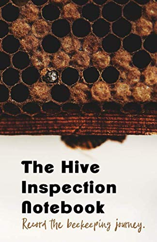 The Hive Inspection Notebook: The Beekeepers #1 tool for record keeping