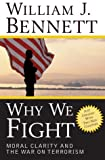 Why We Fight, William J. Bennett, 0895261340