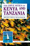 The Dive Sites of Kenya and Tanzania (Dive Sites of the World)