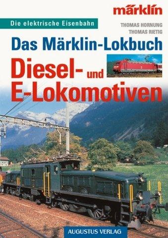 das-mrklin-lokbuch-diesel-und-e-lokomotiven