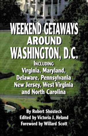 Weekend Getaways Around Washington, D.C.: Including Virginia, Maryland, Delaware, Pennsylvania, New Jersey, West Virginia, and North Carolina (State Of New Jersey Sales Tax Guide)