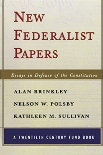 new federalist papers essays in defense of the constitution  new federalist papers essays in defense of the constitution twentieth century fund book alan brinkley nelson w polsby kathleen m sullivan
