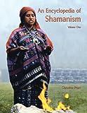 An Encyclopedia of Shamanism (2 Volume Set)