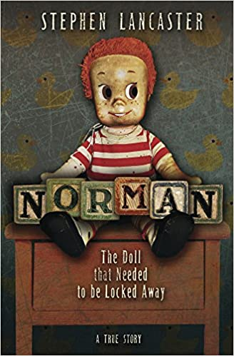 Norman: The Doll That Needed to Be Locked Away: Stephen Lancaster