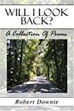 Will I Look Back?, Robert Downie, 1413745415