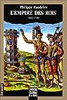 L'aventure coloniale de la France - L'Empire des Rois, 1500-1789 par Haudrère