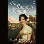 Mr. Darcy's Dream | Elizabeth Aston