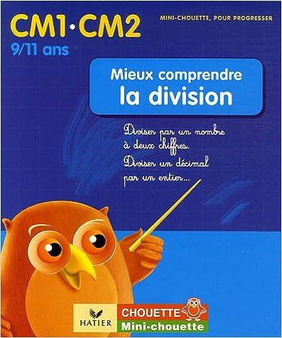 En ligne téléchargement Mieux comprendre la division CM1-CM2 : Diviser par un nombre à deux chiffres diviser un décimal par un entier pdf, epub