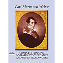 Complete Sonatas, Invitation to the Dance and Other Piano Works
