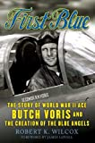 img - for First Blue: The Story of World War II Ace Butch Voris and the Creation of the Blue Angels book / textbook / text book