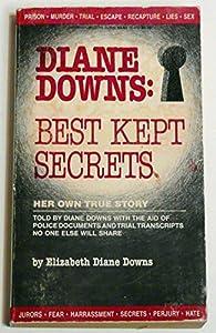 Diane Downs: Best Kept Secrets book by Diane Downs