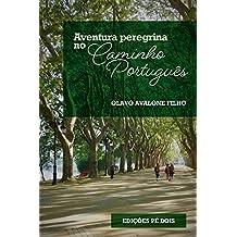 Aventura peregrina no Caminho Português (Portuguese Edition)