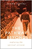 The Pathway Beyond, Jerome Stanley, 1462004806