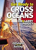 Get Ready to CROSS OCEANS: Lin & Larry Pardey - Offshore Sailing Part 2