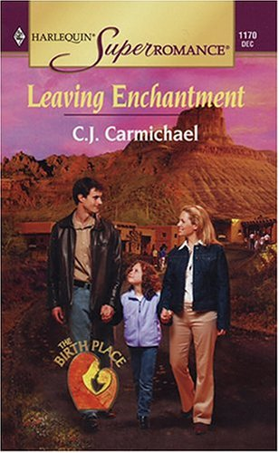 Download Leaving Enchantment : The Birth Place (Harlequin Superromance No. 1170) pdf