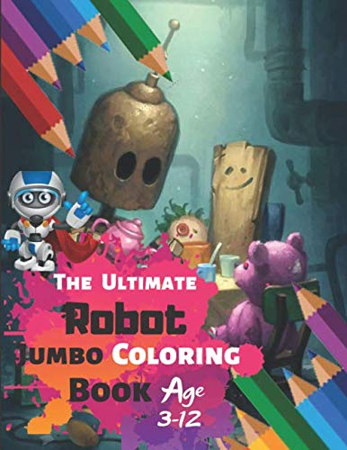 The Ultimate Robot Jumbo Coloring Book Age