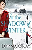 In the Shadow of Winter: A gripping historical novel with murder, secrets and forbidden love by  Lorna Gray in stock, buy online here