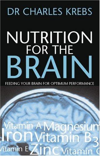 Nutrition for the Brain Feeding your brain for optimum performance